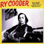 RY COODER: Radio Ranch Recordings - Cleveland, OH. 1972. WWMS broadcast