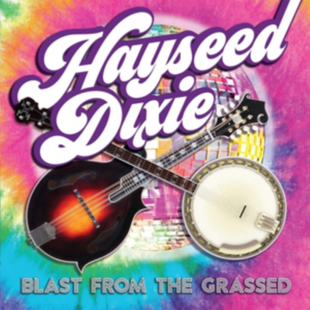 HAYSEED DIXIE - Blast from the Grassed | 5055869546911