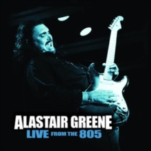 GREENE ALASTAIR - LIVE FROM THE 805
