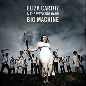 CARTHY ELIZA - & THE WAYWARD BAND - BIG MACHINE