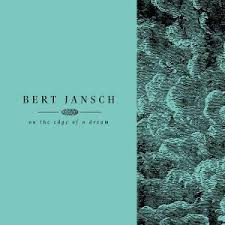 JANSCH BERT - LIVING IN THE SHADOWS PART 2: ON THE EDGE OF A DREAM