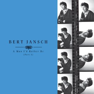 JANSCH BERT - A MAN I'D RATHER BE - PART 1
