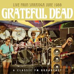 GRATEFUL DEAD - LIVE FROM SARATOGA - JUNE 1988
