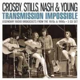 CROSBY, STILLS, NASH & YOUNG - TRANSMISSION IMPOSSIBLE
