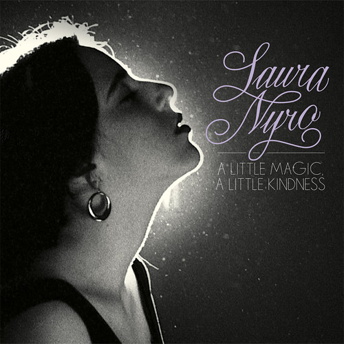 NYRO LAURA - A LITTLE MAGIC, A LITTLE KINDNESS - COMPLETE MONO ALBUMS COLLECTION