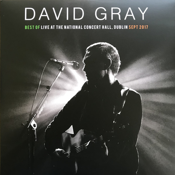 GRAY DAVID - BEST OF LIVE AT THE NATIONAL CONCERT HALL, DUBLIN SEPT 2017