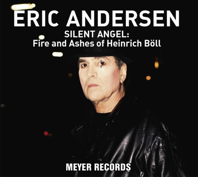 ANDERSEN ERIC - SILENT ANGEL: FIRE & ASHES OF HEINRICH BOELL