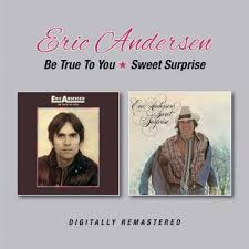ANDERSEN ERIC - BE TRUE TO YOU + SWEET SURPRISE