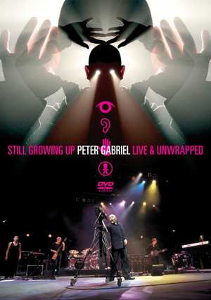 GABRIEL PETER - STILL GROWING UP - LIVE & UNWRAPPED