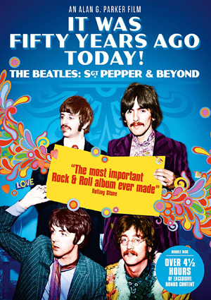 BEATLES - IT WAS 50 YEARS AGO TODAY: ..THE BEATLES, SGT. PEPPER AND BEYOND
