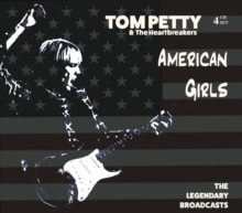 PETTY TOM - AMERICAN GIRLS - LEGENDARY BROADCASTS