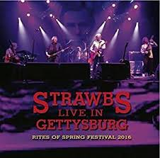STRAWBS - LIVE IN GETTYSBURG - RITES OF SPRING FESTIVAL 2016