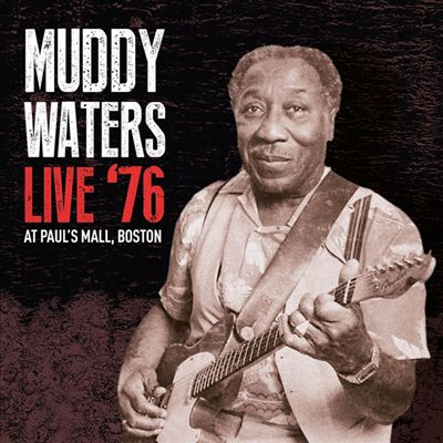 WATERS MUDDY - LIVE '76 AT PAUL'S MALL, BOSTON