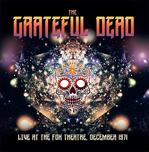 GRATEFUL DEAD - LIVE AT THE FOX THEATRE, DECEMBER 1971