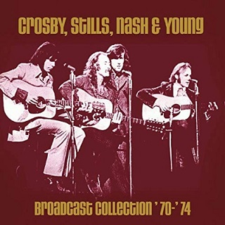 CROSBY, STILLS, NASH & YOUNG - BROADCAST COLLECTION '70-'74