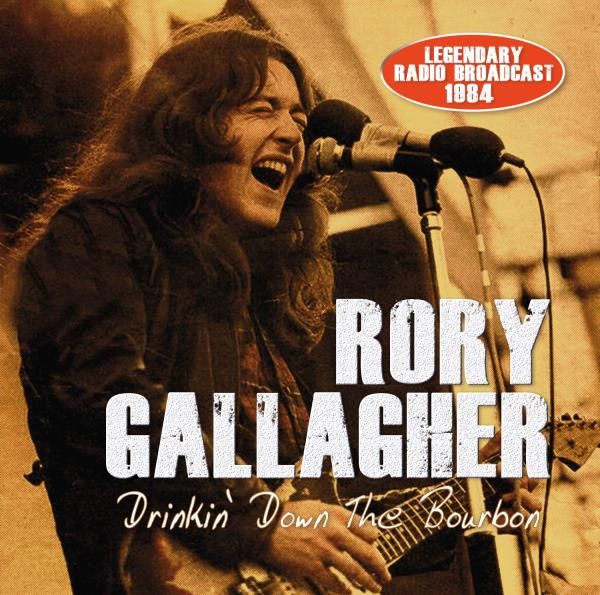 GALLAGHER RORY - DRINK DOWN THE BOURBON - LIVE 1984
